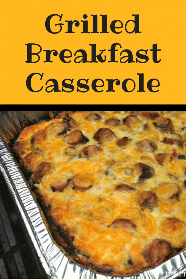 Grilled Breakfast Casserole