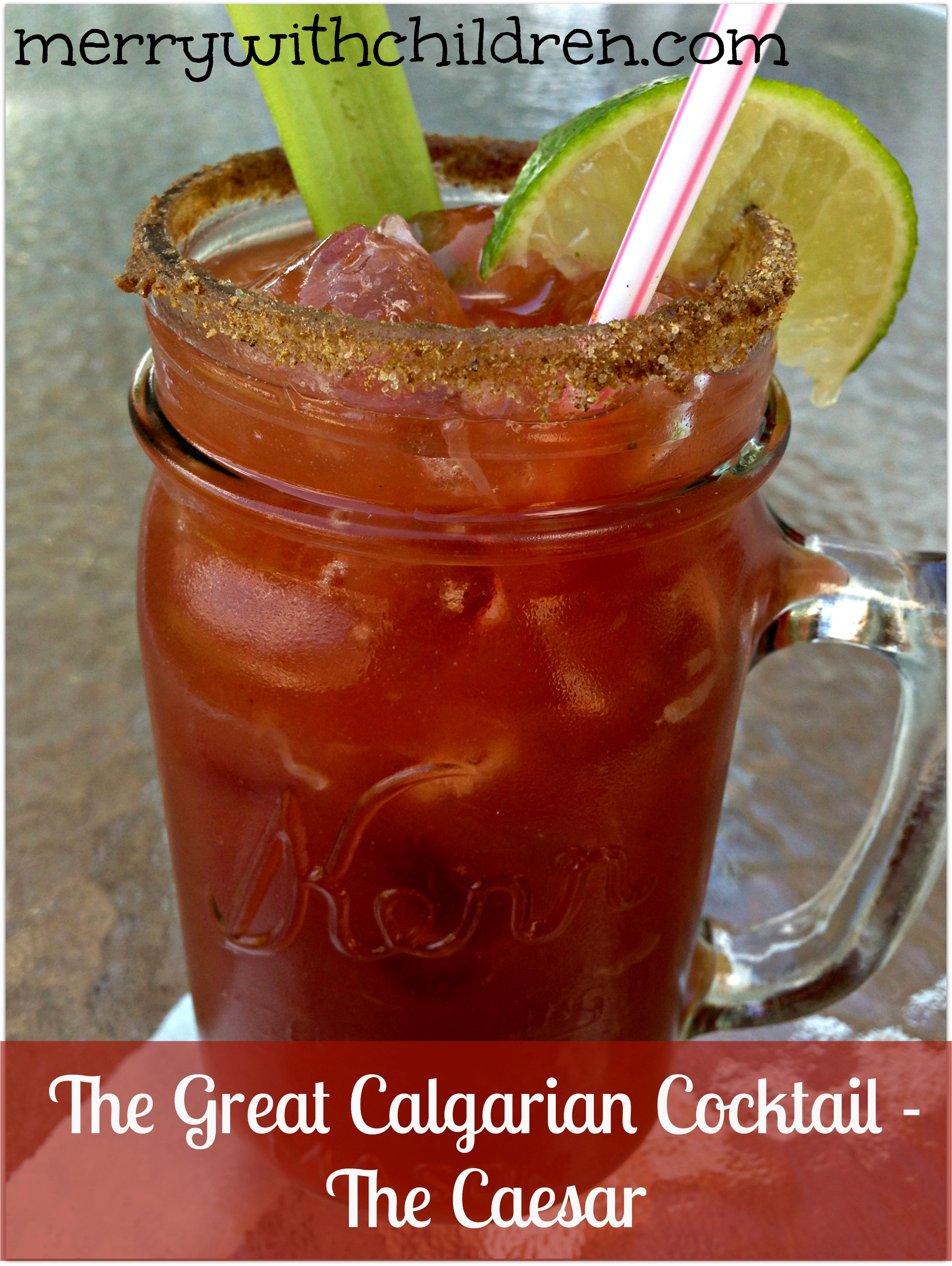 Canadian Cocktails - The Caesar (with