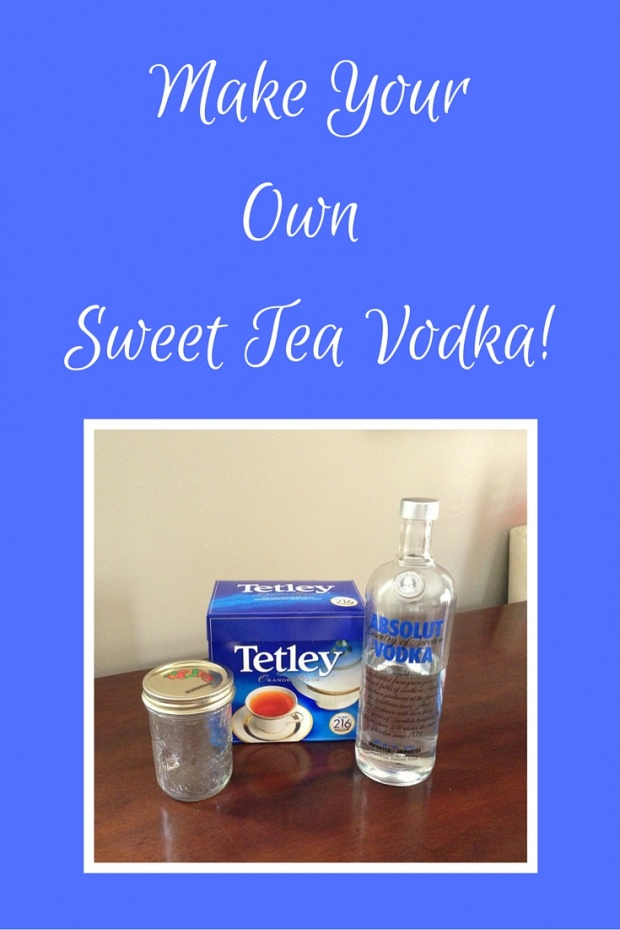 Make Your Own Sweet Tea Vodka!