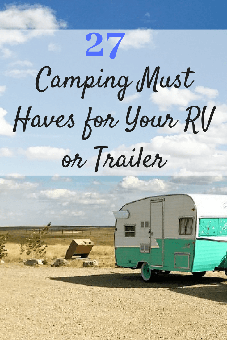 27 Camping Must Haves for Your RV or Trailer