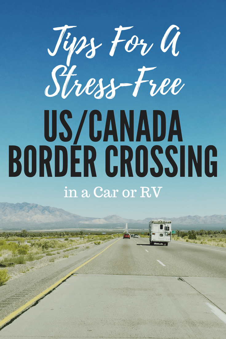 Tips For A Stress Free US Canada Border Crossing