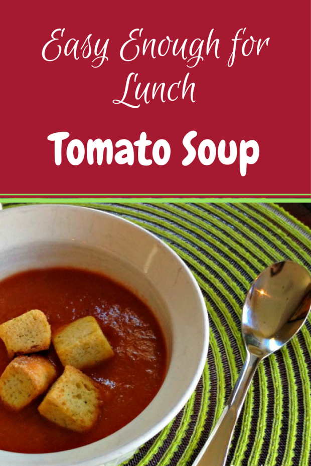 Easy Enough for Lunch Tomato Soup. Perfect for those busy days!