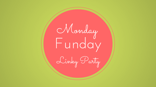Monday Funday Linky Party - October 27
