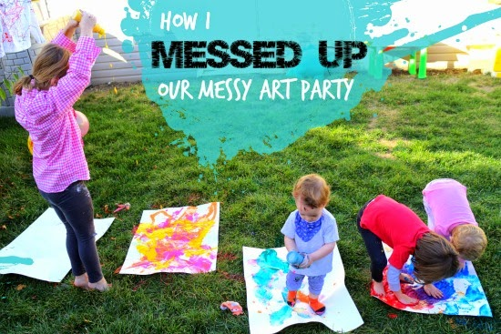 How I Messed Up Our Messy Art Party