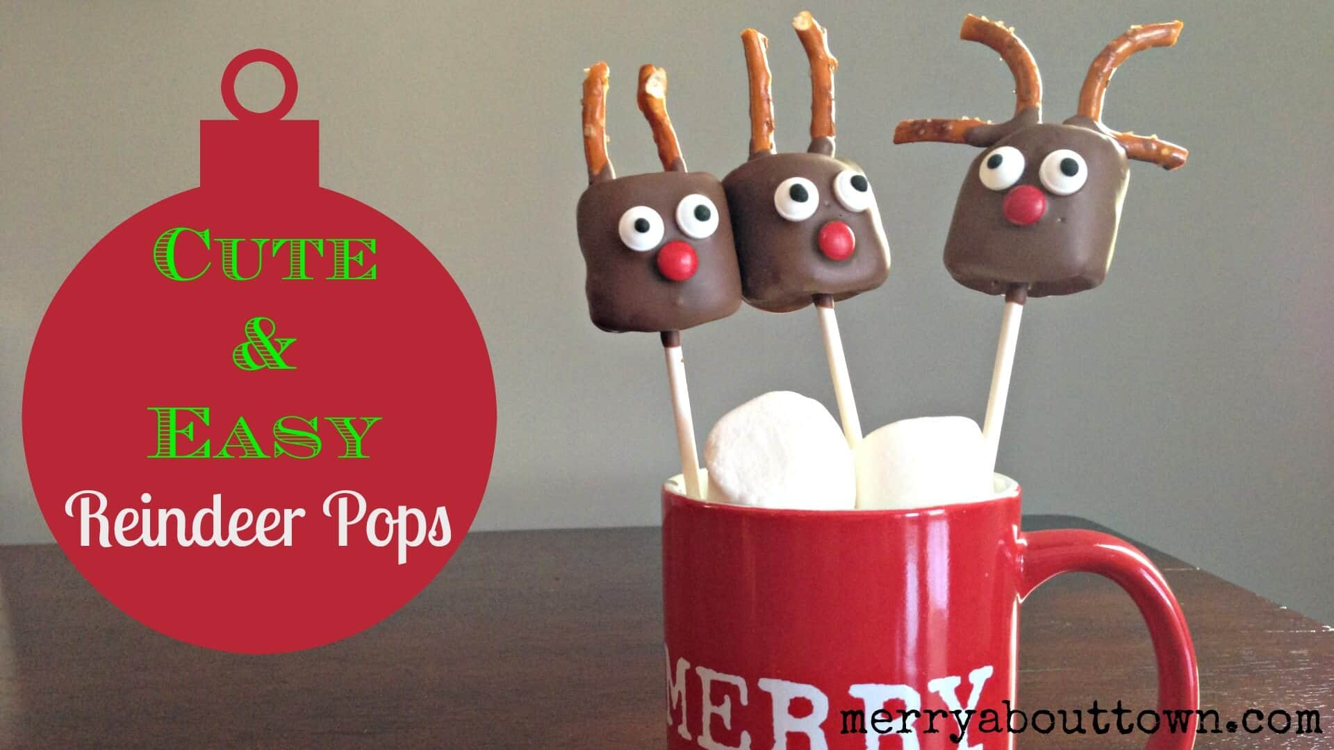 Cute and Easy Reindeer Pops - merry About Town