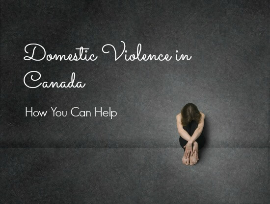 Domestic Violence in Canada: How You Can Help