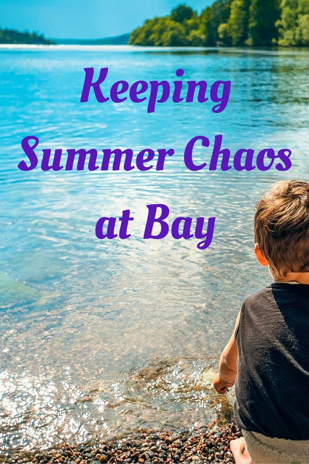 Keeping Summer Chaos at Bay