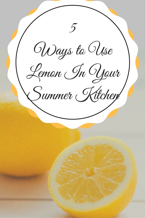 5 Ways to Use Lemons in Your Summer Kitchen
