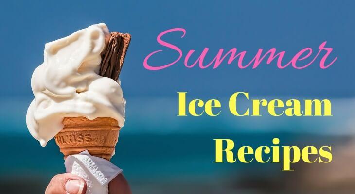 10 Summer Ice Cream Recipes!