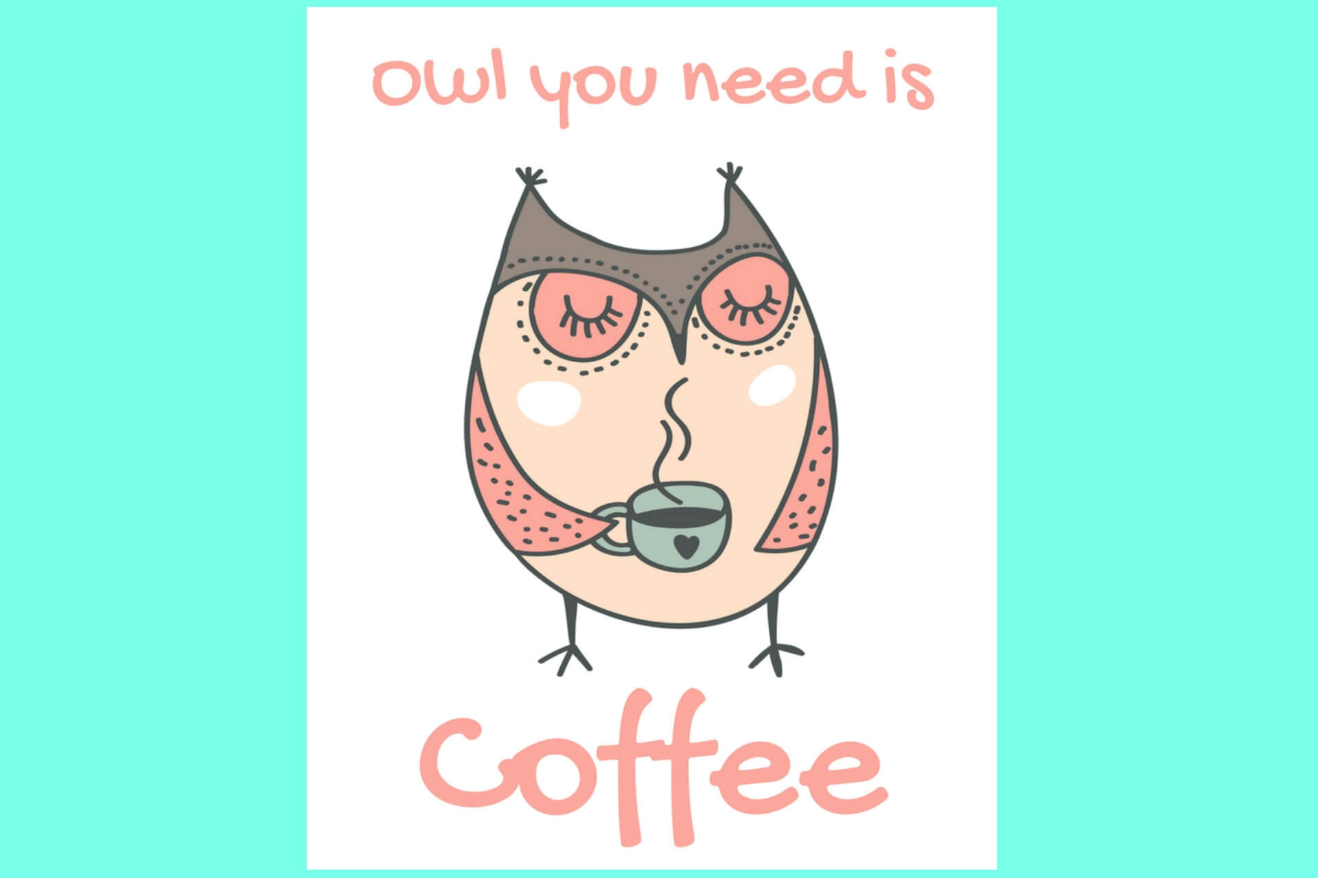 photograph regarding Owl Printable titled Cost-free Owl Printable - Owl On your own Require is Espresso - Merry With regards to City