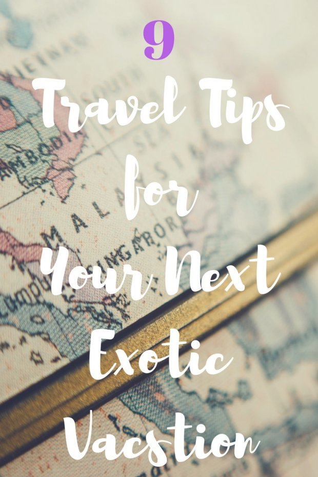 9 Travel Tips for Your Next Exotic Vacation