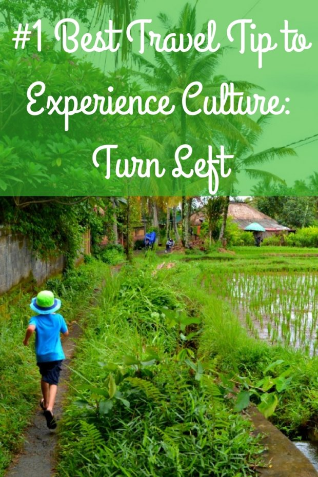 #1 Best Travel Tip to Experience Culture- Turn Left