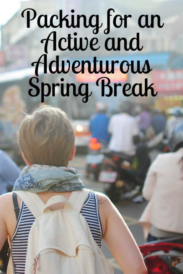 Packing for an Active and Adventurous Spring Break