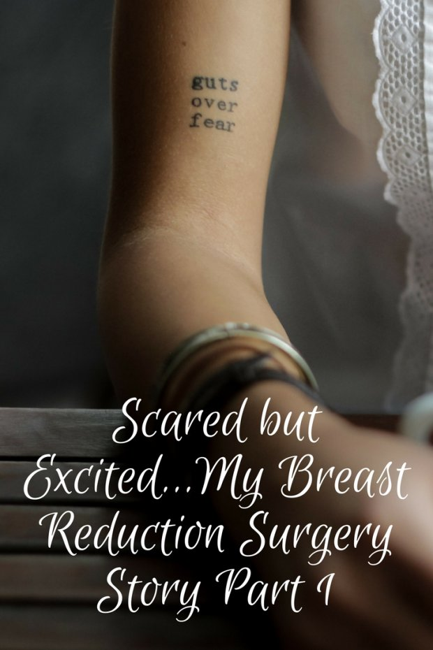 Scared but Excited...My Breast Reduction Surgery Story Part 1