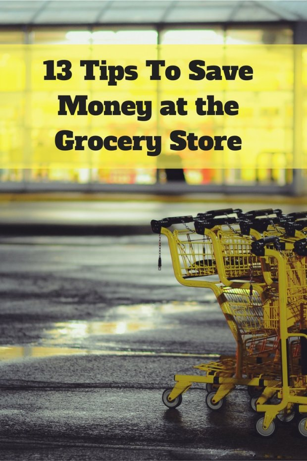 13 Tips To Save Money at the Grocery Store