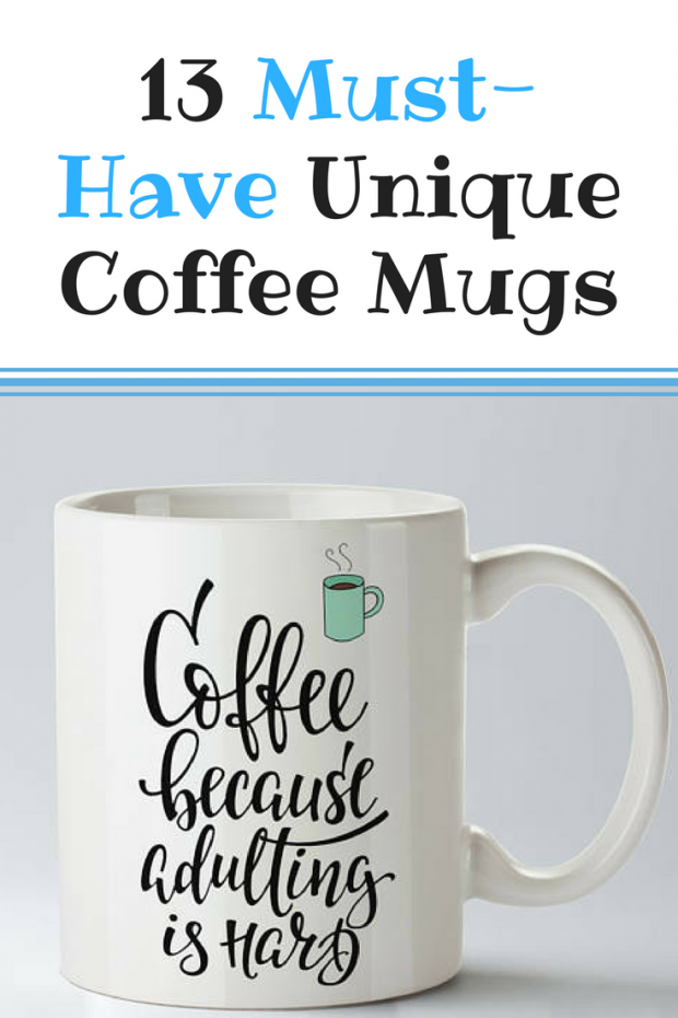 13 Must-Have Unique Coffee Mugs