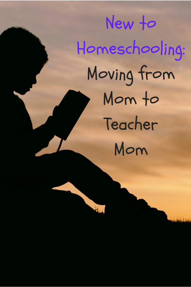 New to Homeschooling- Moving from Mom to Teacher Mom (1)