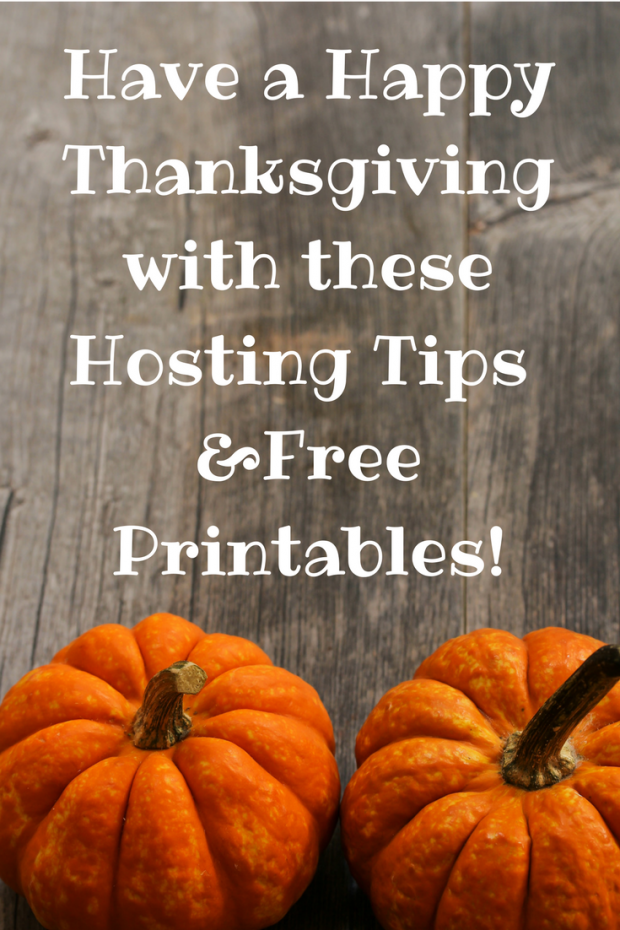 Have a Happy Thanksgiving with these Hosting Tips (wFree Printables)
