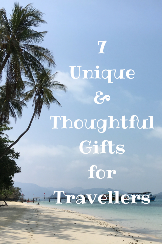 7 Unique & Thoughtful Gifts for Travellers