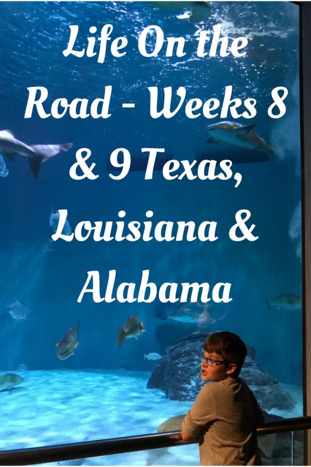 Life On the Road Week - Weeks 8 & 9 Texas, Louisiana & Alabama