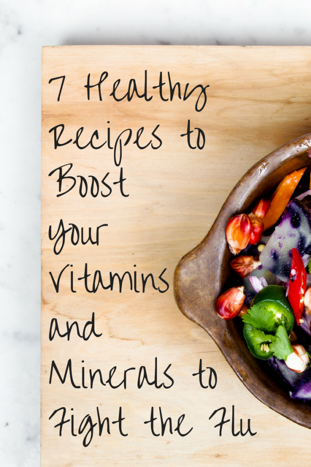 7 Healthy Recipes to Boost Your Vitamins and Minerals to Fight the Flu (1)