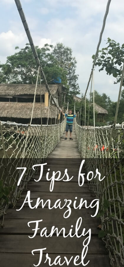 7 Tips for Amazing Family Travel