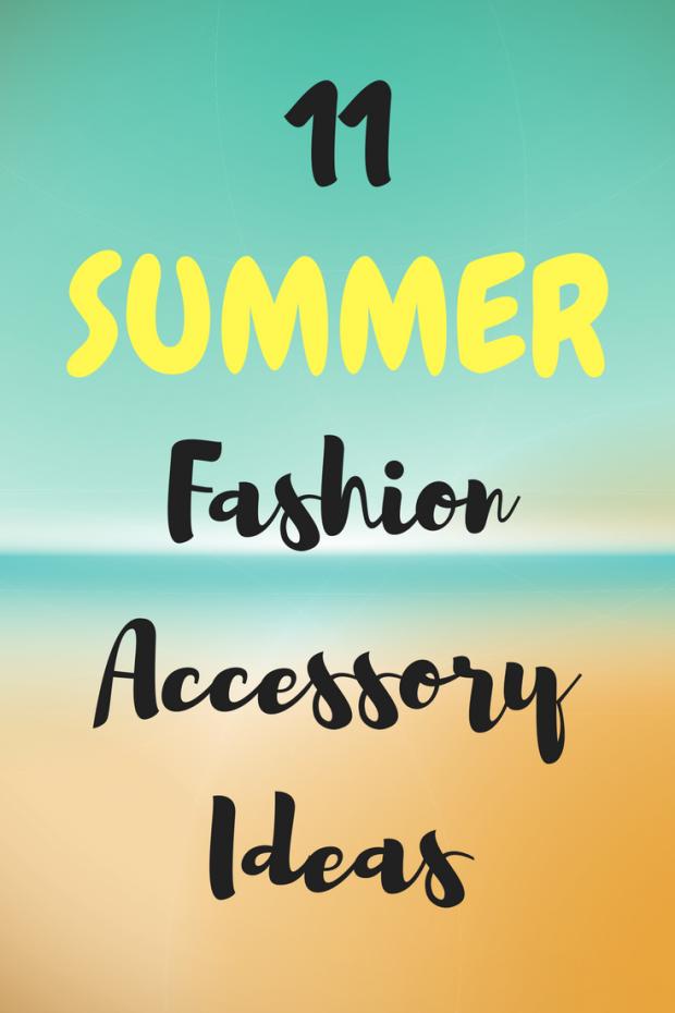 11 Fun Summer Fashion Accessory Ideas (1)