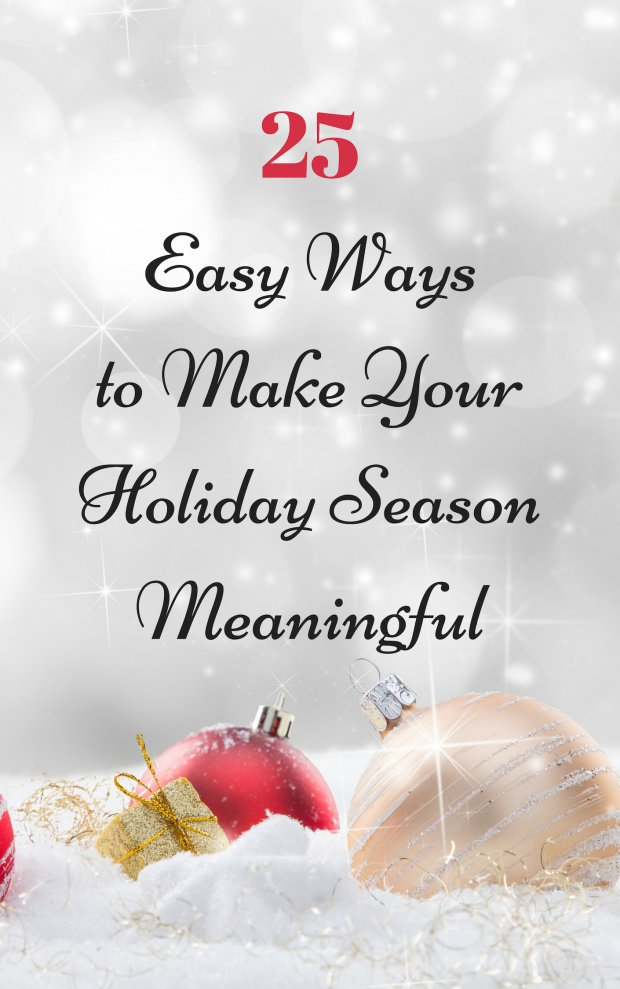 25 Easy Ways to Make Your Holiday Season Meaningful