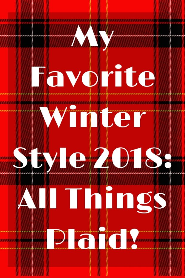 My Favorite Winter Style 2018_ All Things Plaid!