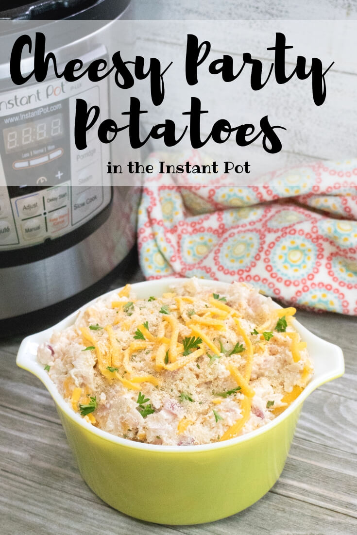 Cheesy Party Potatoes in the Instant Pot