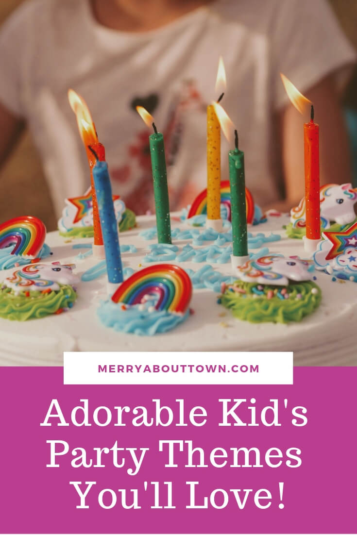 Adorable Kid's Party Themes You'll Love!