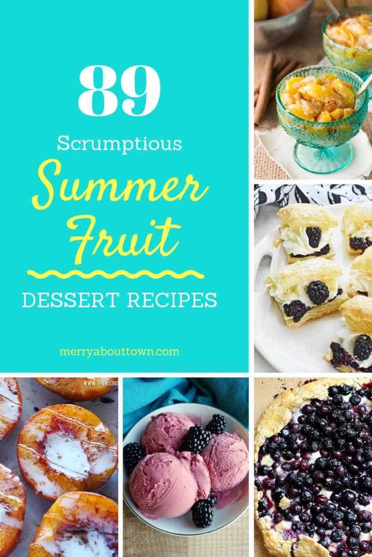 89 Scrumptious Summer Dessert Recipes! Great ways to use the fruits of the season! #summerrecipes #summerfruits