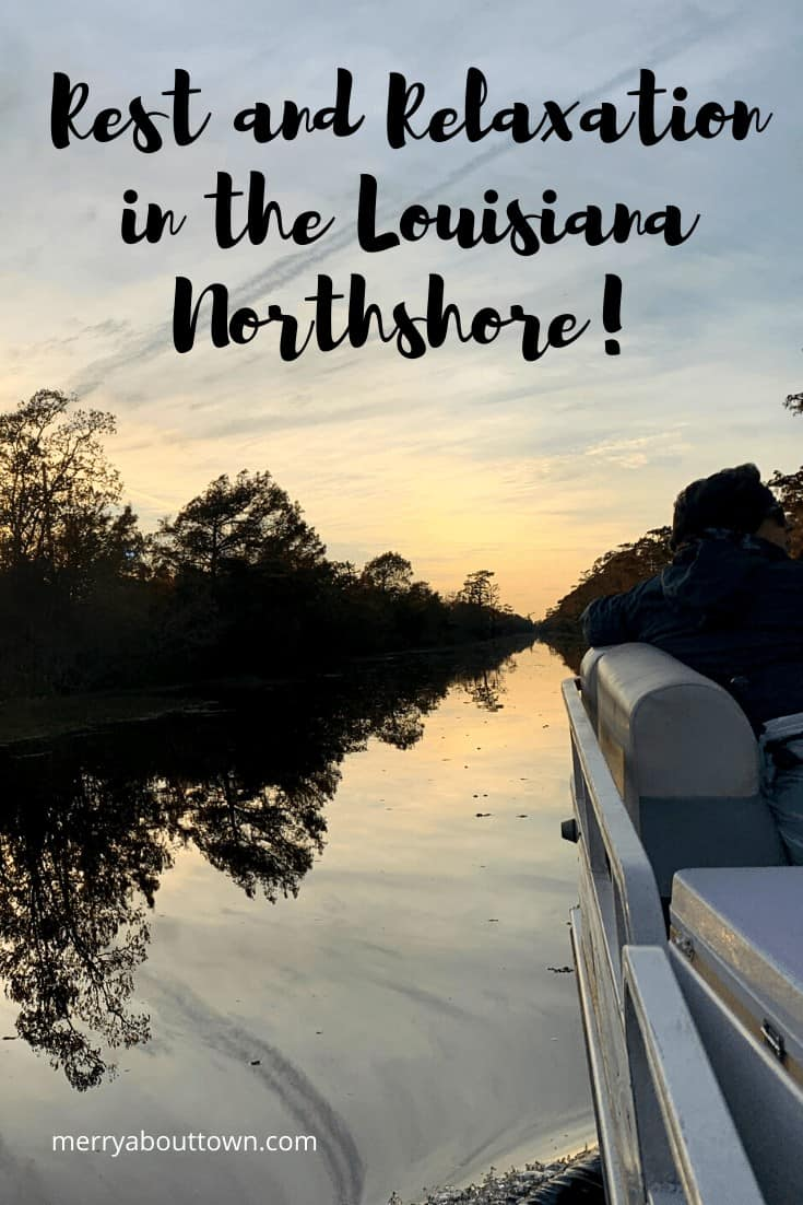 Planning a trip to New Orleans? Add a few days for rest and relaxation on the Louisiana Northshore!