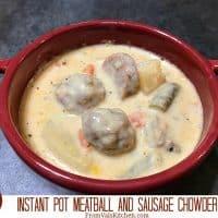 Instant Pot Meatball & Sausage Chowder Recipe